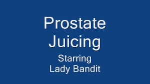 Prostate juicing