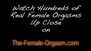 Close Up Female Orgasms