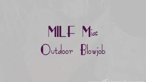 MILF Mia: Outdoor Blowjob