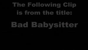 Bad Babysitter