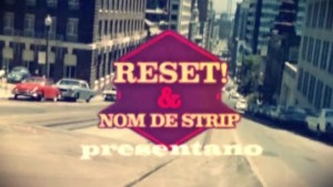 RESET! & Nom De Strip - i can see Boobies