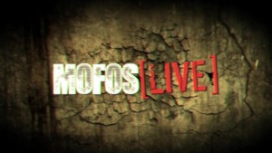 Next MOFOS LIVE SHOW Tuesday August 14th at 830pm EST-530pm PST