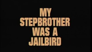 My stepbrother was a jailbird - Dane