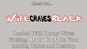 White Wife Crave Dark Meat