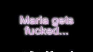 Maria fucked