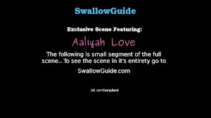 Aaliyah Love's 1st BJ scene and 1st swallow scene
