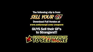 Sell Your GF - Fuck for cash and get the pleasure