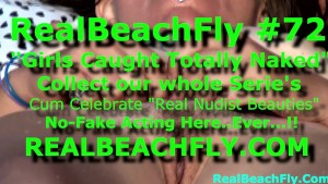 REALBEACHFLY.COM #72 (1 of 2) BEST REAL NUDE BEACH VOYEURISM..!!