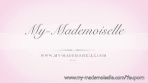 My MAdemoiselle get it all