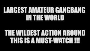 Biggest Gangbang Ever