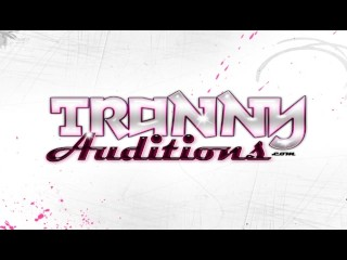 Tranny Auditions For Porn Movie...