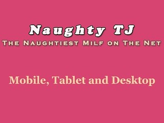 Mature TJ Loves To Be Naughty...